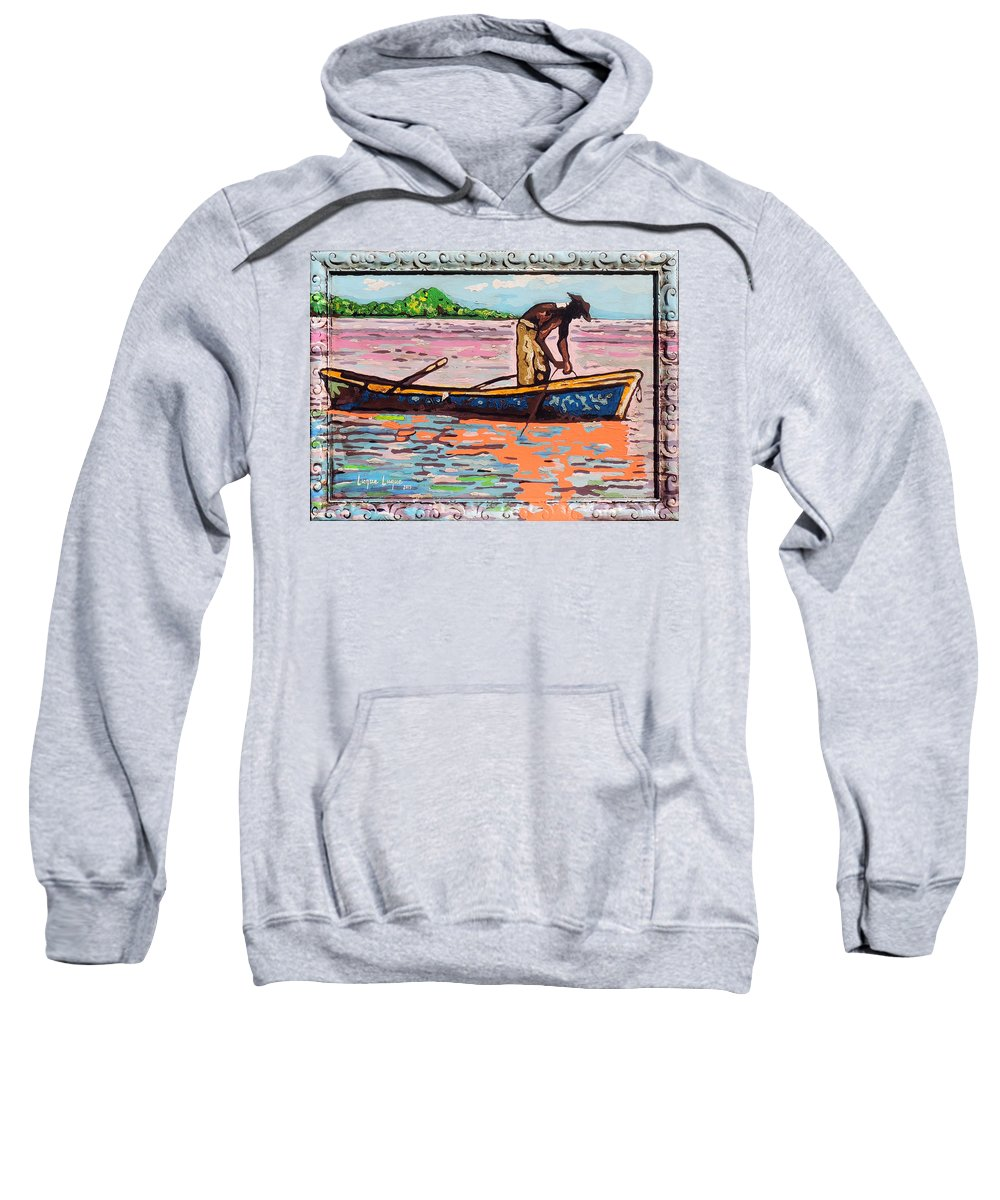 Pescador Sweatshirt featuring the painting Fisherman by Luque Luque