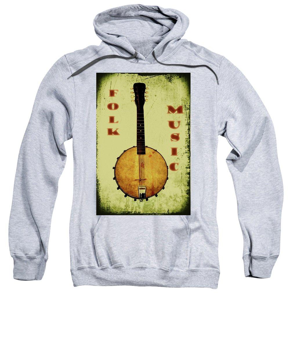 Folk Music Sweatshirt featuring the photograph Folk Music by Bill Cannon