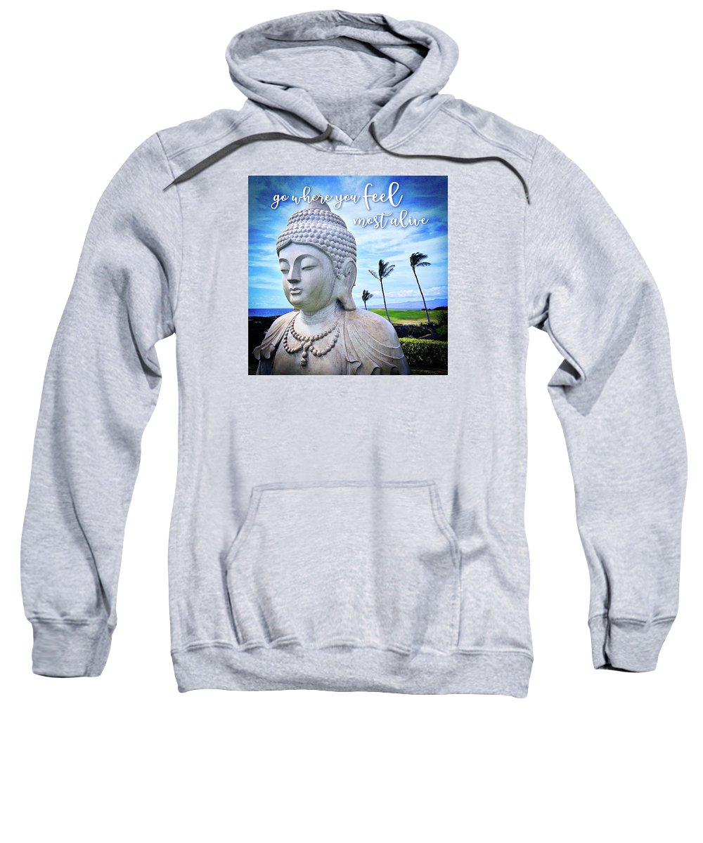 Color Sweatshirt featuring the photograph Go Where You Feel Most Alive Hawaiian White Buddha by Marcia Luce at Luceworks