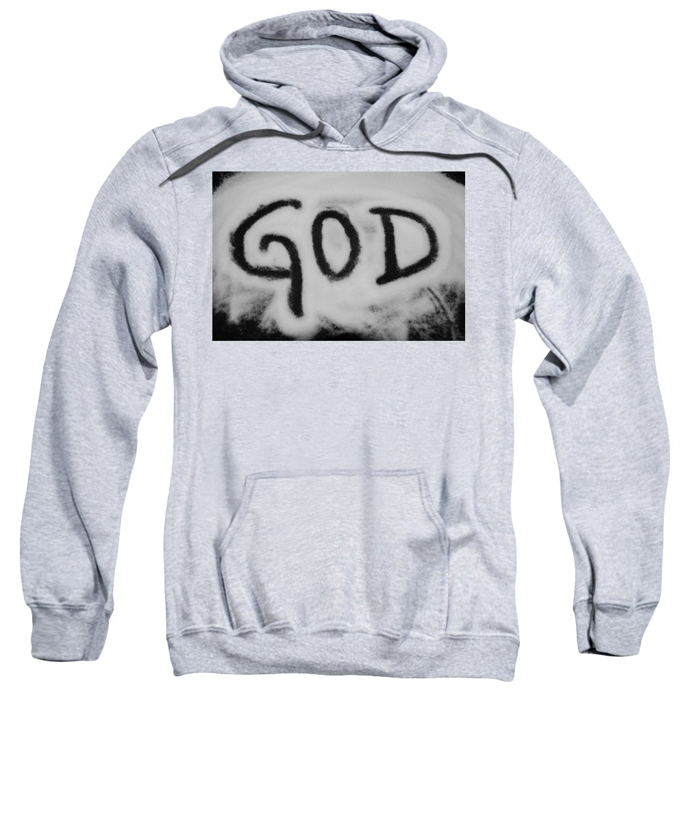 Black And White Sweatshirt featuring the photograph GOD by Rob Hans