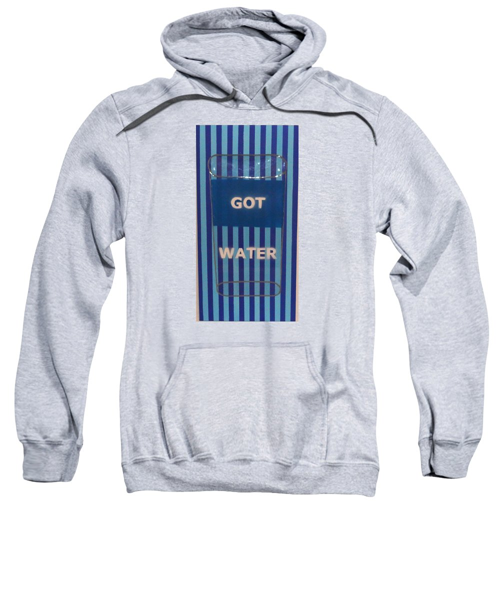 Life Sweatshirt featuring the painting Got Water by Jonathan Perlstein