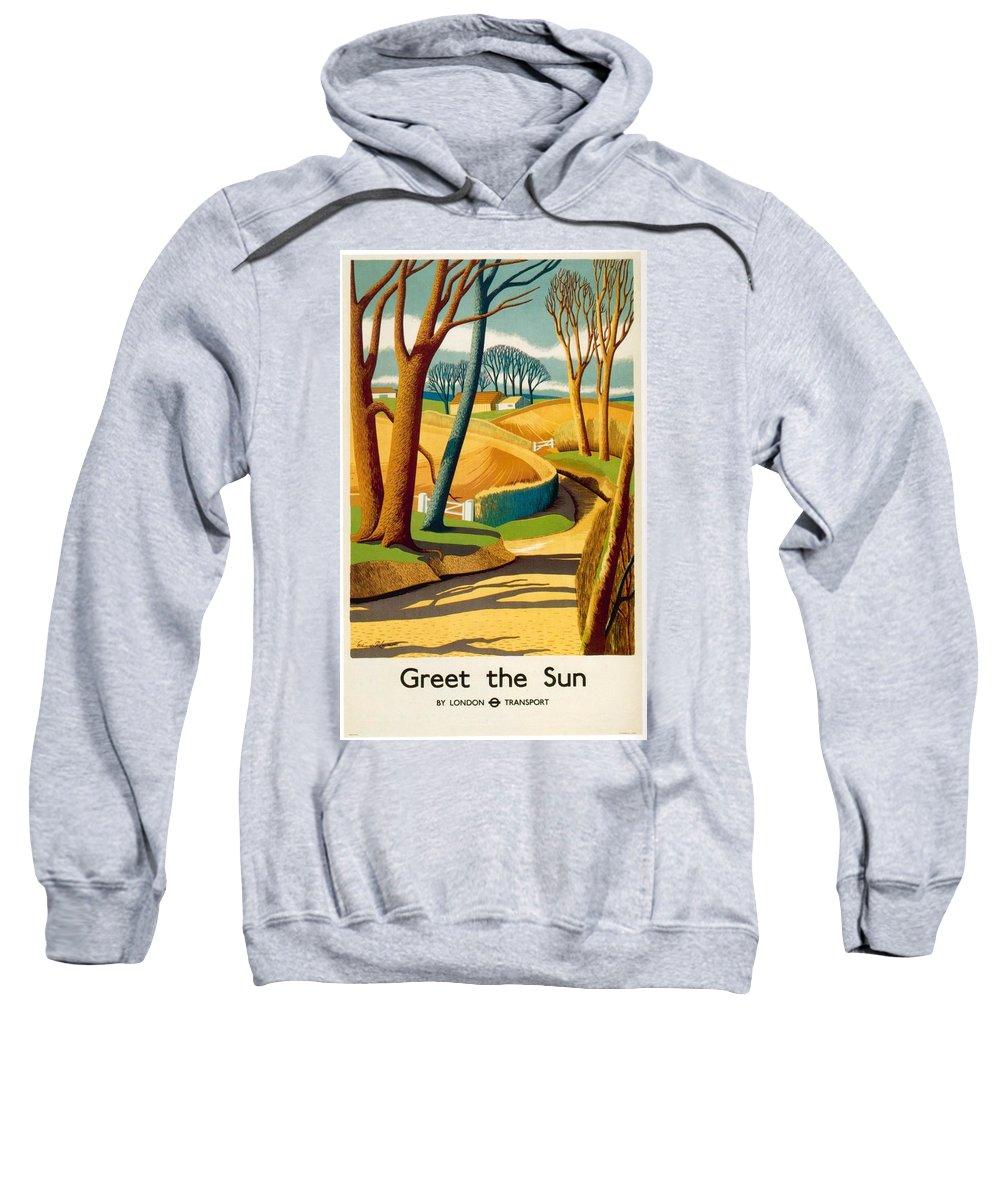 Sun Sweatshirt featuring the mixed media Greet The Sun By London Underground - Metro, Suburban - Retro Travel Poster - Vintage Poster by Studio Grafiikka
