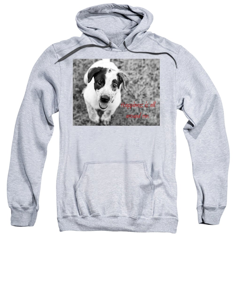 Puppy Sweatshirt featuring the photograph Happiness Is All Around Me by Amanda Barcon