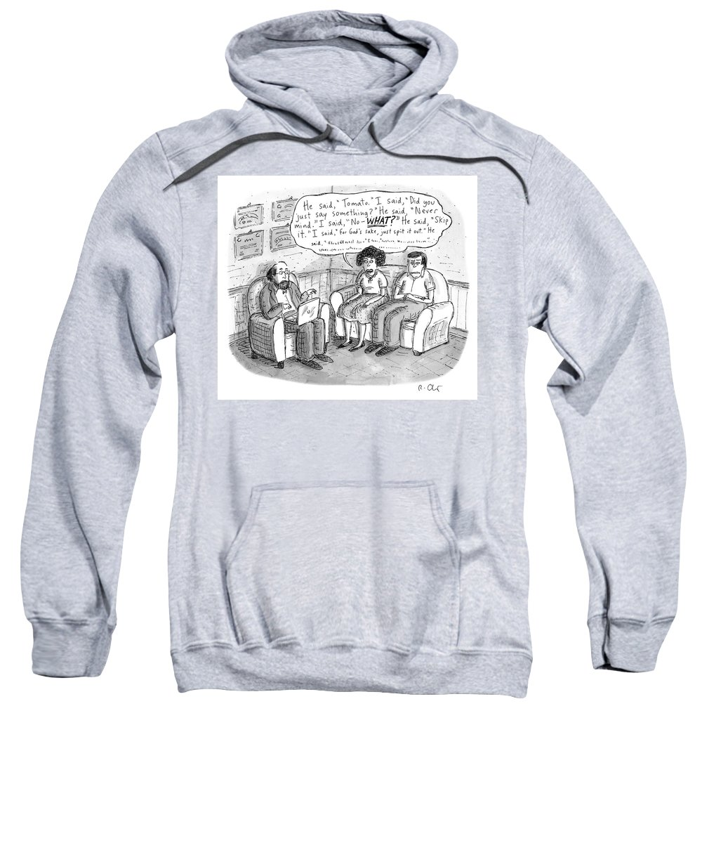 Never Mind Sweatshirt featuring the drawing He Said Tomato by Roz Chast