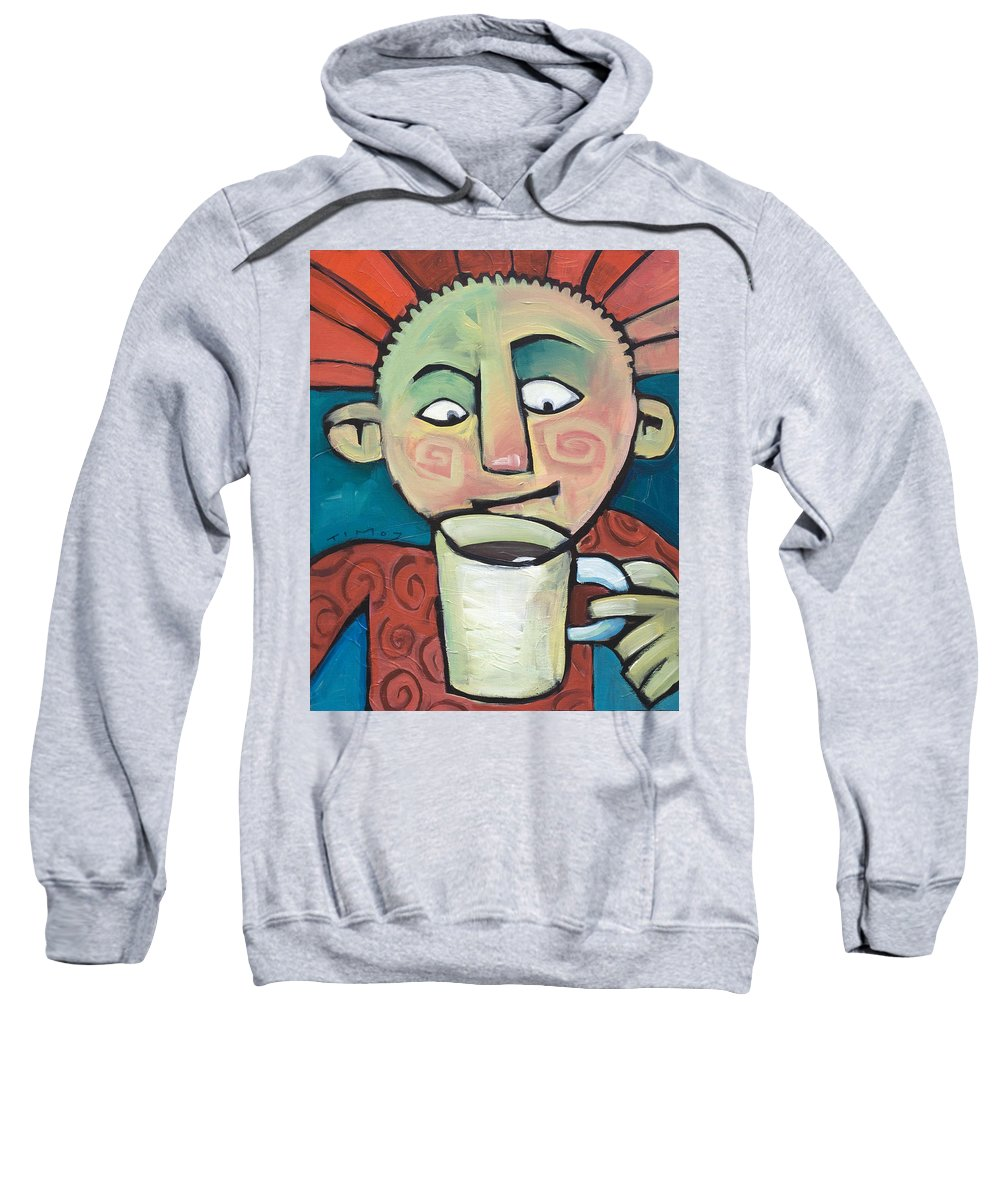 Smile Sweatshirt featuring the painting His Coffee Spoke To Him by Tim Nyberg