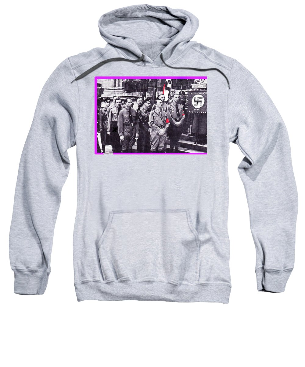 Hitler With Nazi Entourage Hess And Himmler In 2nd Row Circa 1935 Color Added 2016 Sweatshirt featuring the photograph Hitler With Nazi Entourage Hess And Himmler In 2nd Row Circa 1935 Color Added 2016 by David Lee Guss