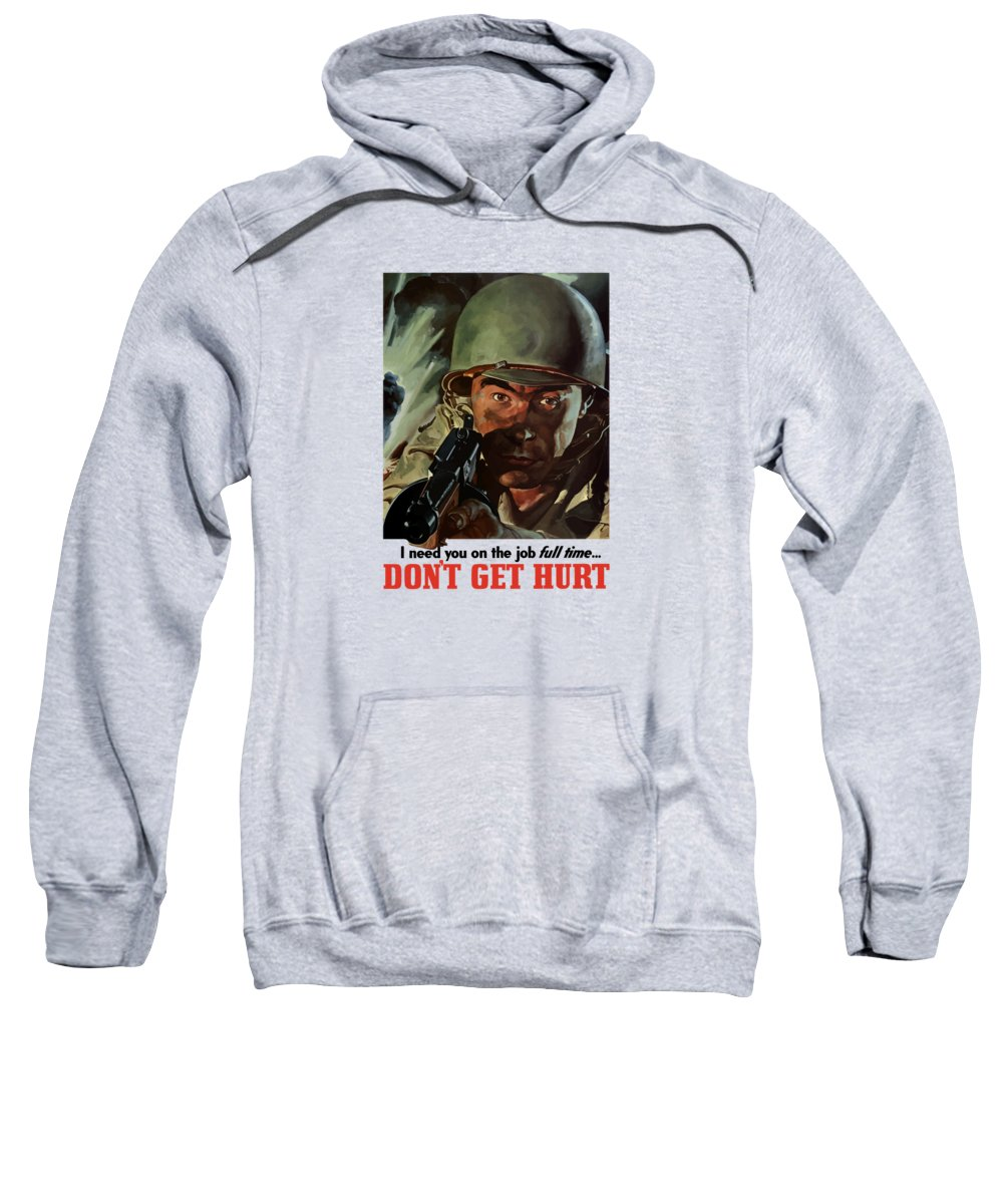 World War Ii Sweatshirt featuring the painting I Need You On The Job Full Time by War Is Hell Store