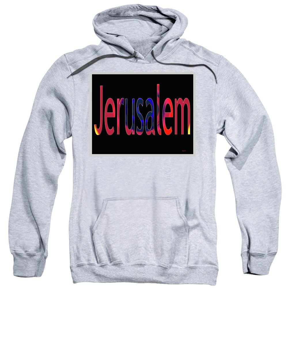 Holy Bible Sweatshirt featuring the digital art Jerusalem by Day Williams