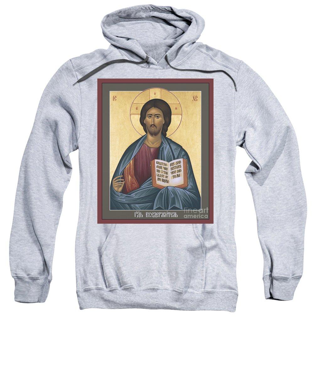 Jesus Christ: Pantocrator Sweatshirt featuring the painting Jesus Christ - Pantocrator - Rljcp by Br Robert Lentz OFM