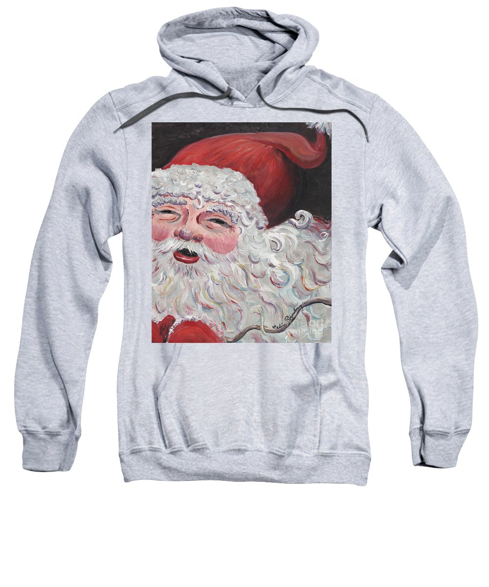 Santa Sweatshirt featuring the painting Jolly Santa by Nadine Rippelmeyer