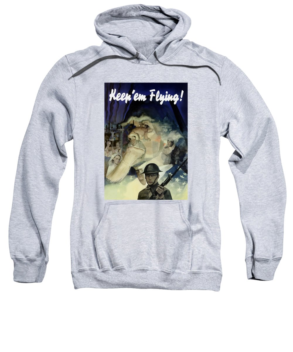 Army Sweatshirt featuring the painting Keep 'em Flying - Uncle Sam by War Is Hell Store