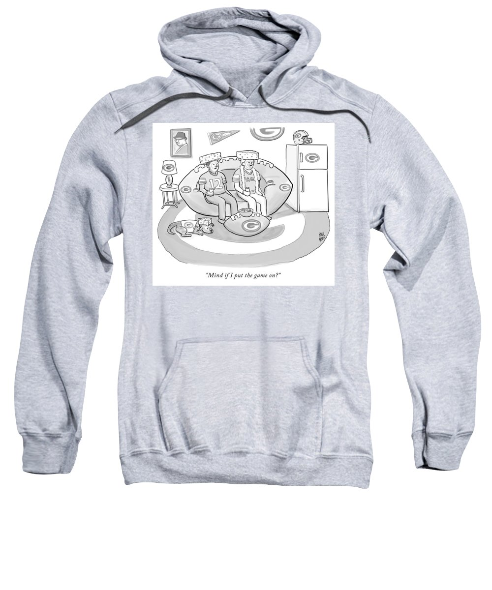 """""""mind If I Put The Game On?"""" Game Sweatshirt featuring the drawing Mind If I Put The Game On by Paul Noth"""