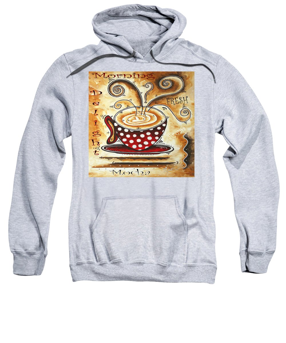 Original Sweatshirt featuring the painting Morning Delight Original Painting Madart by Megan Duncanson