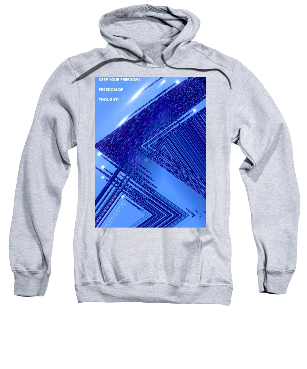 Moveonart! Digital Gallery Sweatshirt featuring the digital art Moveonart Freedom Of Thought Two by Jacob Kanduch