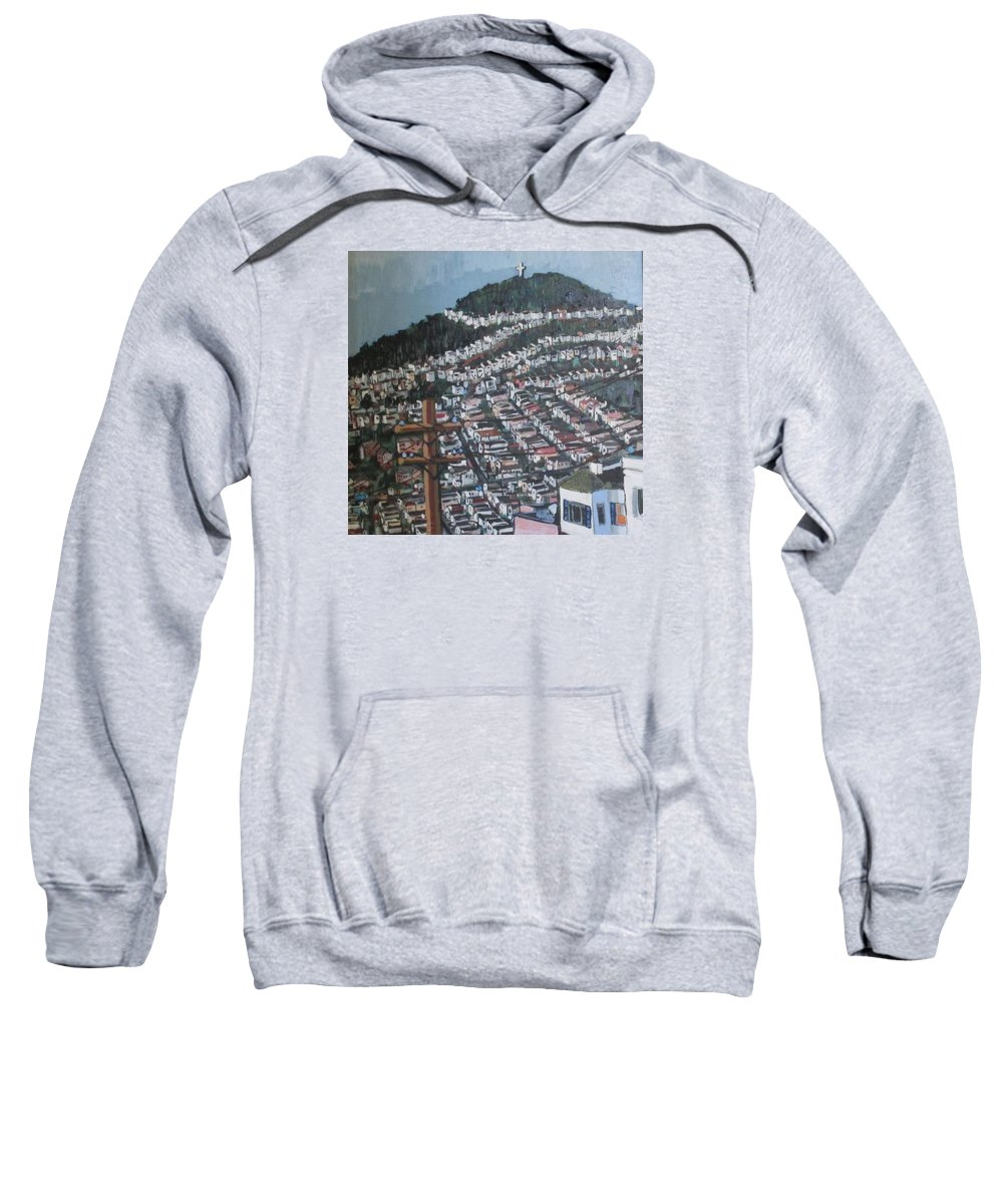 Landscape Of A Hill In San Francisco.  Cross On The Hill Top.  Site Of Easter Celebration. Illegal Religious Symbol On Public Property. Sweatshirt featuring the painting Mt. Davidson by Pat Gray