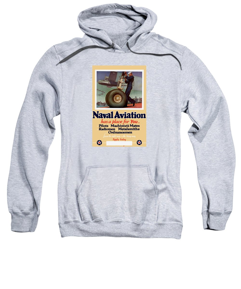 Navy Sweatshirt featuring the painting Naval Aviation Has A Place For You by War Is Hell Store