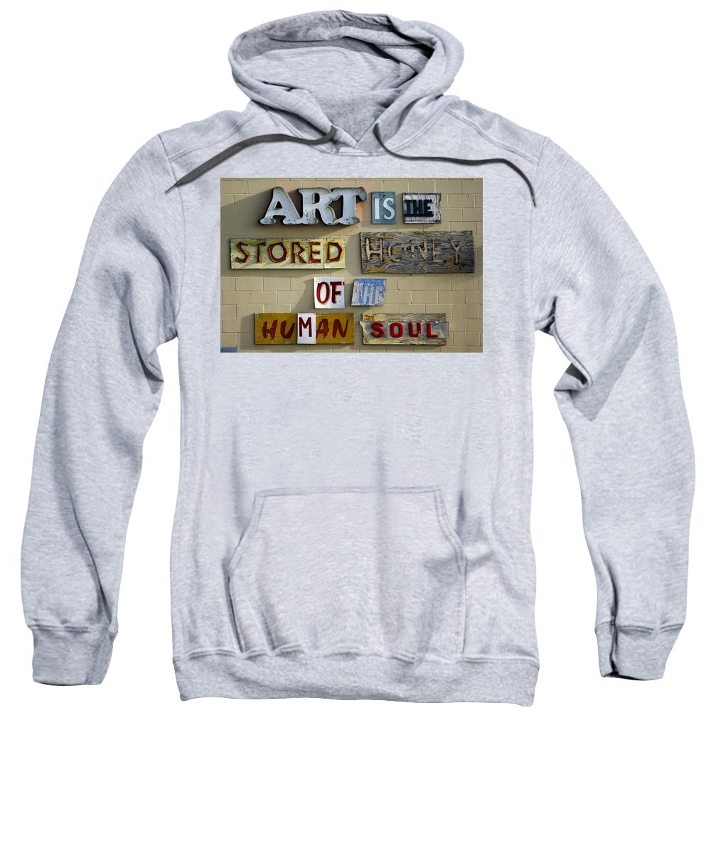 Sign Sweatshirt featuring the photograph Ode To Art by Jill Reger