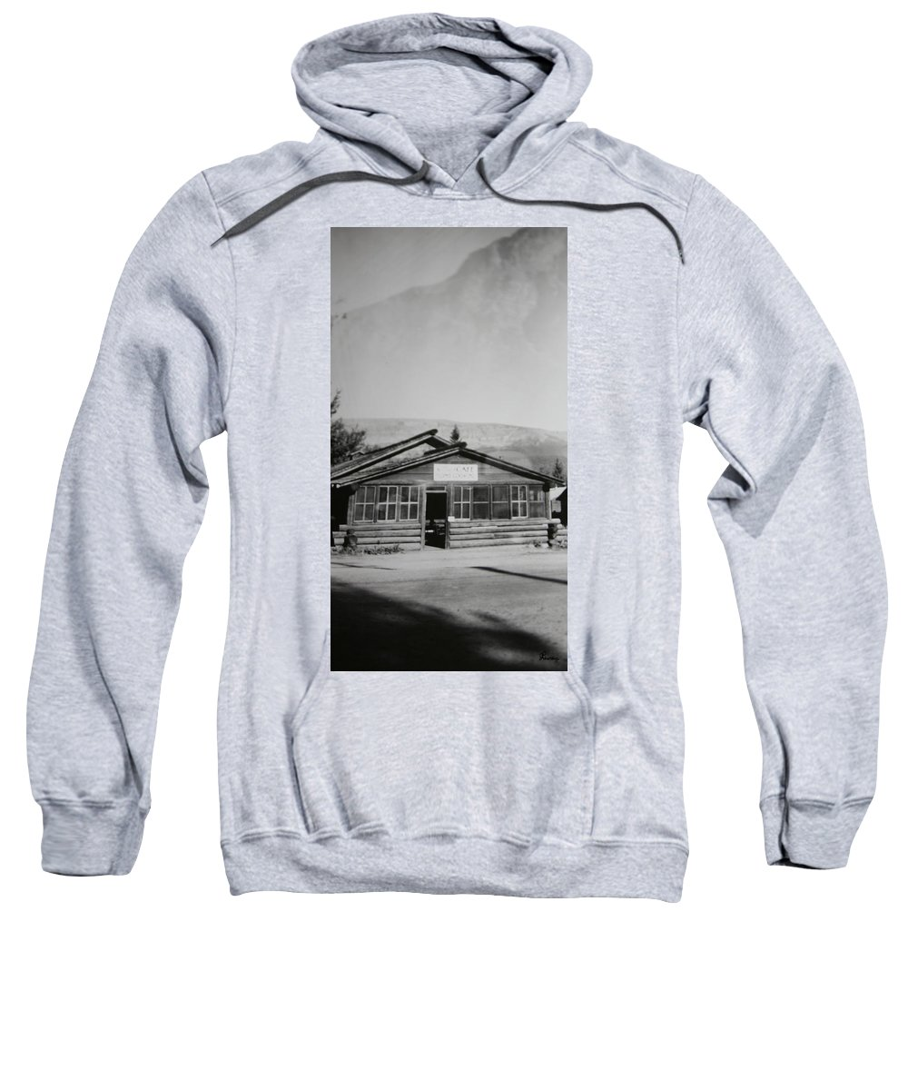 Black And White Photograph Classic Old Cafe Banff Alberta 1950s Diner Log Cabin Sweatshirt featuring the photograph Old Cafe by Andrea Lawrence