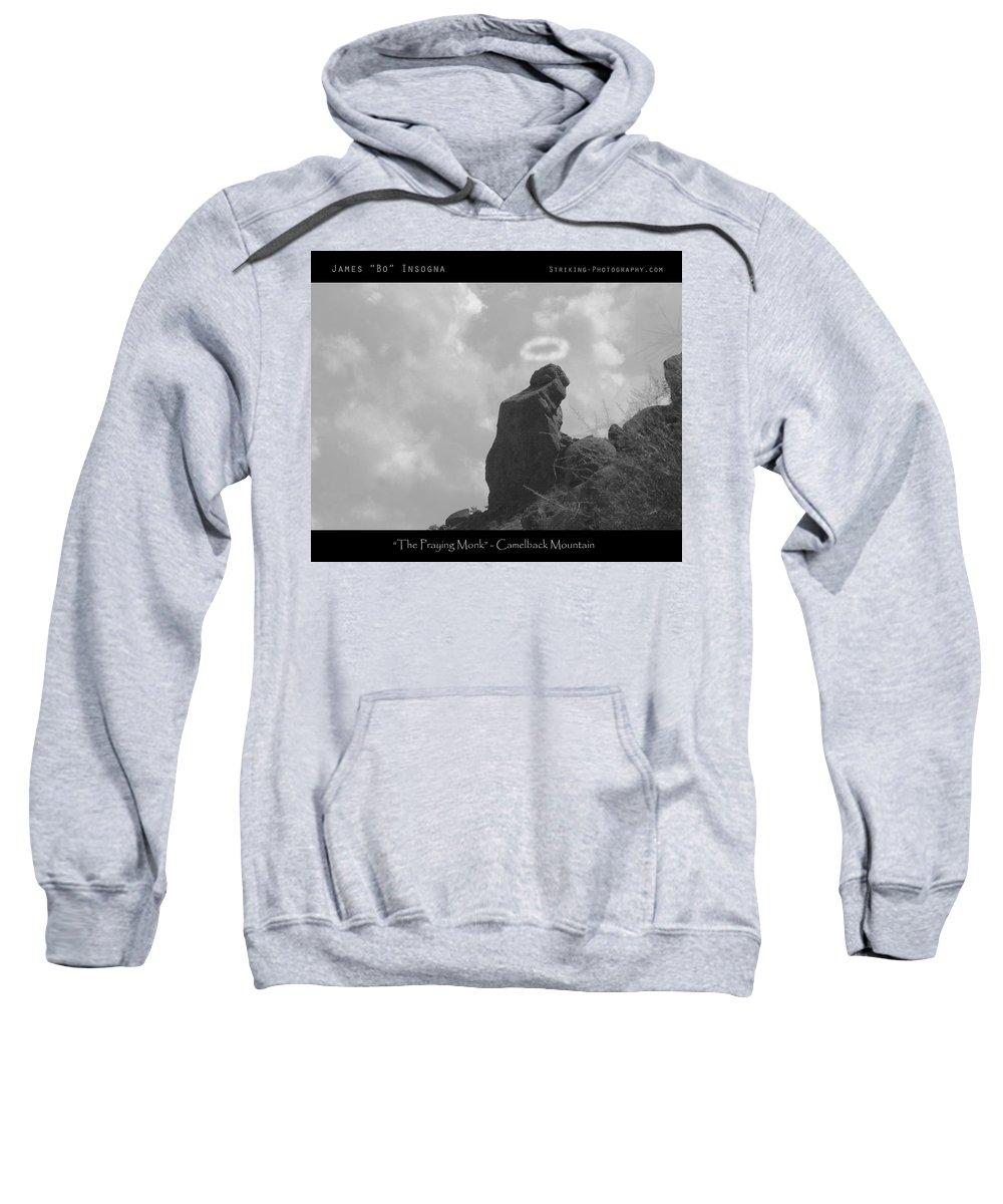 'praying Monk' Sweatshirt featuring the photograph Praying Monk - Arizona - Poster Print by James BO Insogna