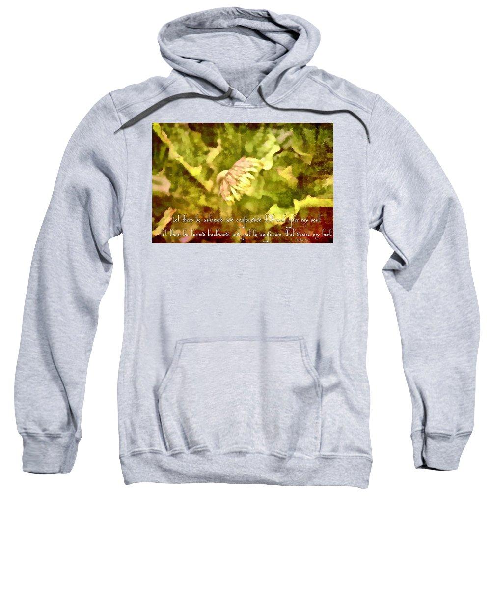 Jesus Sweatshirt featuring the photograph Psalm 70 2 by Michelle Greene Wheeler