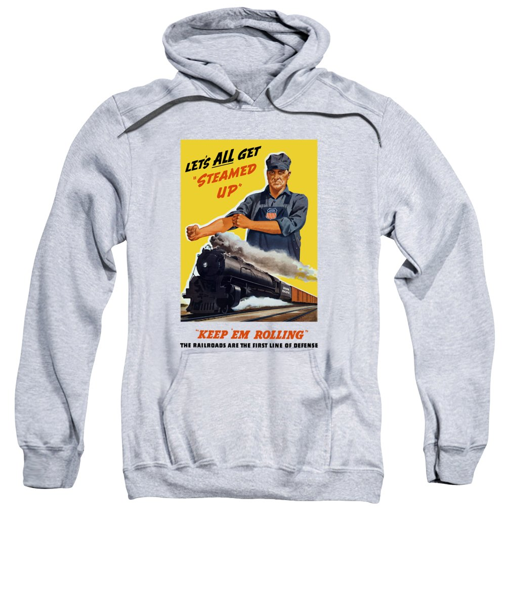 Trains Sweatshirt featuring the painting Railroads Are The First Line Of Defense by War Is Hell Store