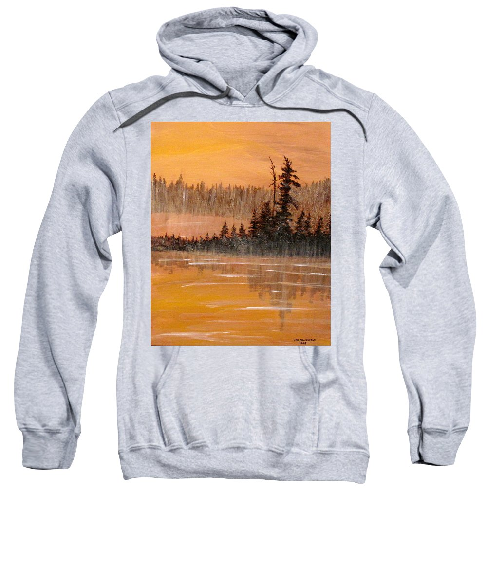 Northern Ontario Sweatshirt featuring the painting Rock Lake Morning 3 by Ian MacDonald