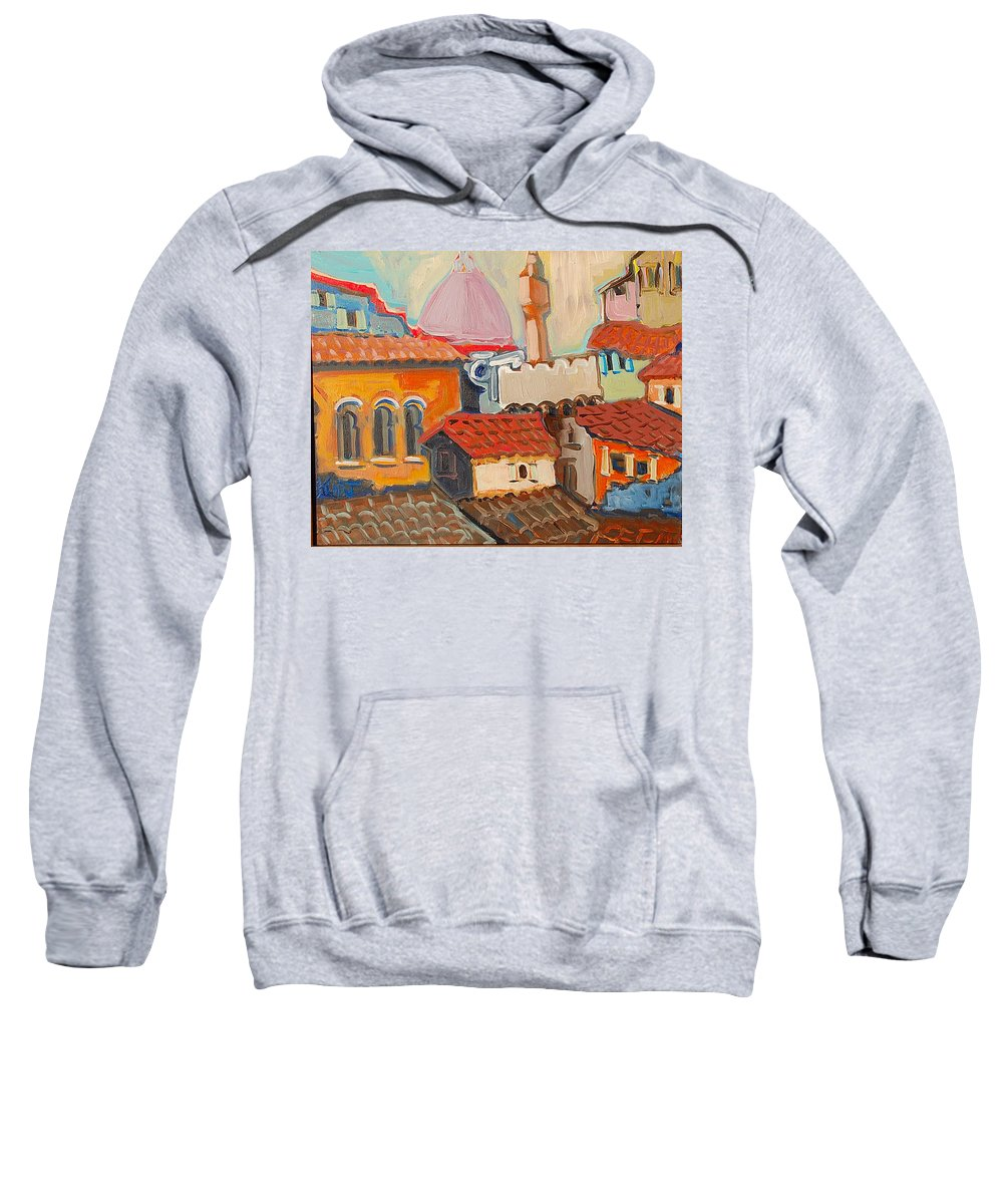Florence Sweatshirt featuring the painting Rooftops by Kurt Hausmann