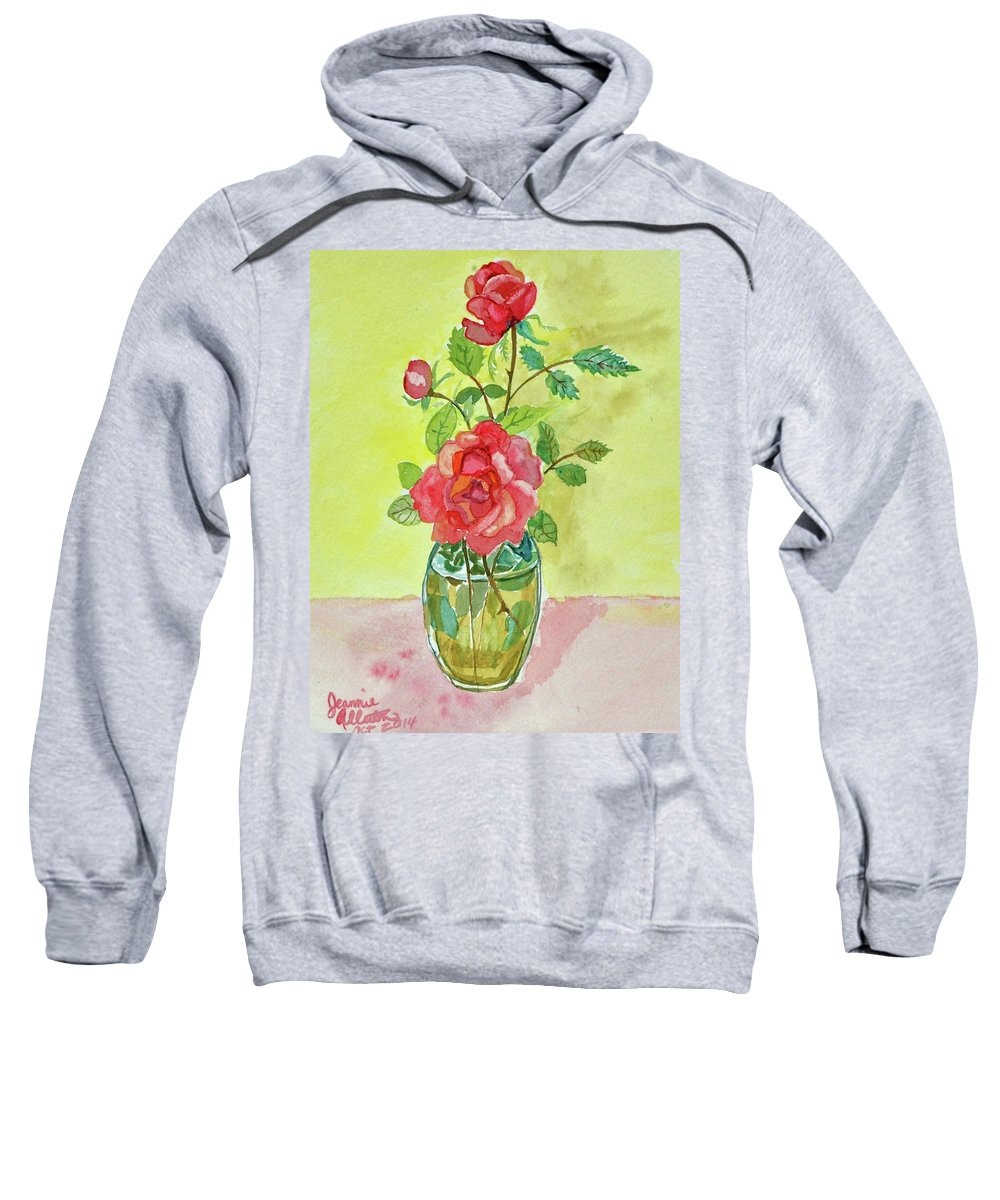 Roses Sweatshirt featuring the painting Roses For Dorothy by Jeannie Allerton