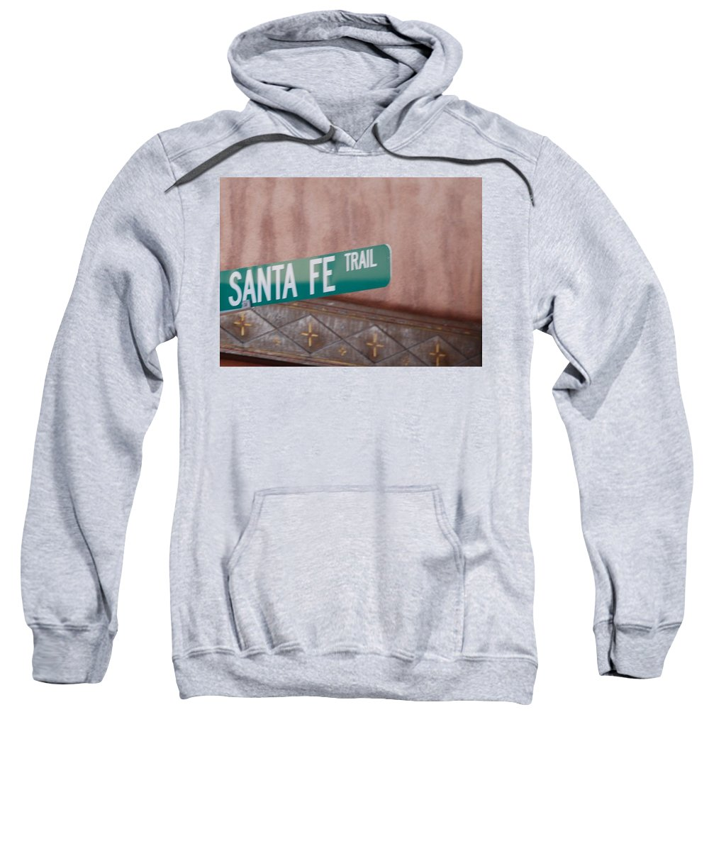 Santa Fe Sweatshirt featuring the photograph Santa Fe Trail by Rob Hans