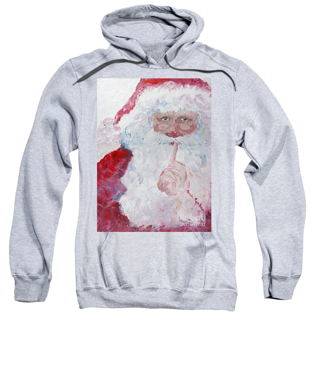 Santa Sweatshirt featuring the painting Santa Shhhh by Nadine Rippelmeyer