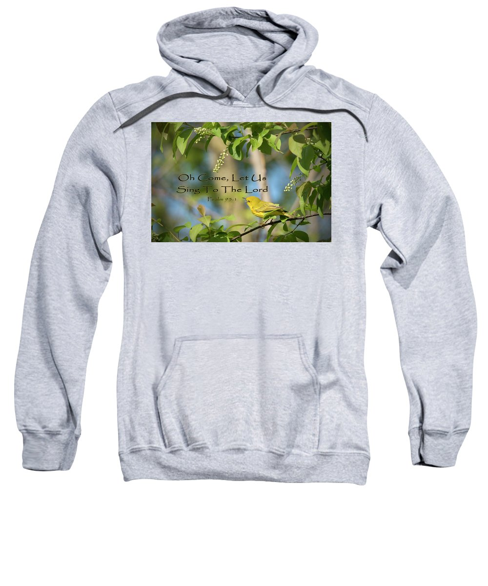 Spiritual Sweatshirt featuring the photograph Sing To The Lord by Jayne Gohr