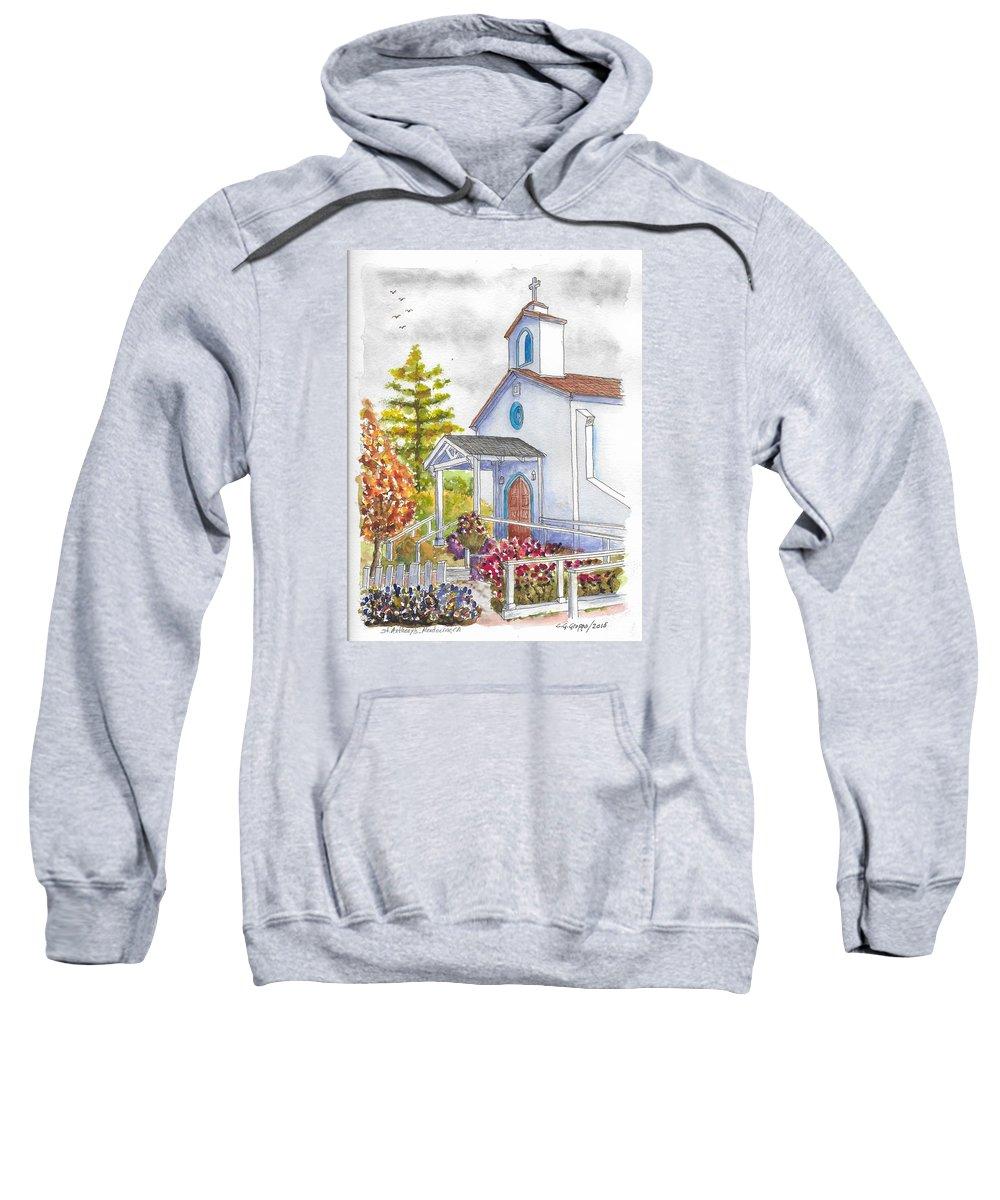 St. Anthony's Catholic Church Sweatshirt featuring the painting St. Anthony's Catholic Church, Mendocino, California by Carlos G Groppa