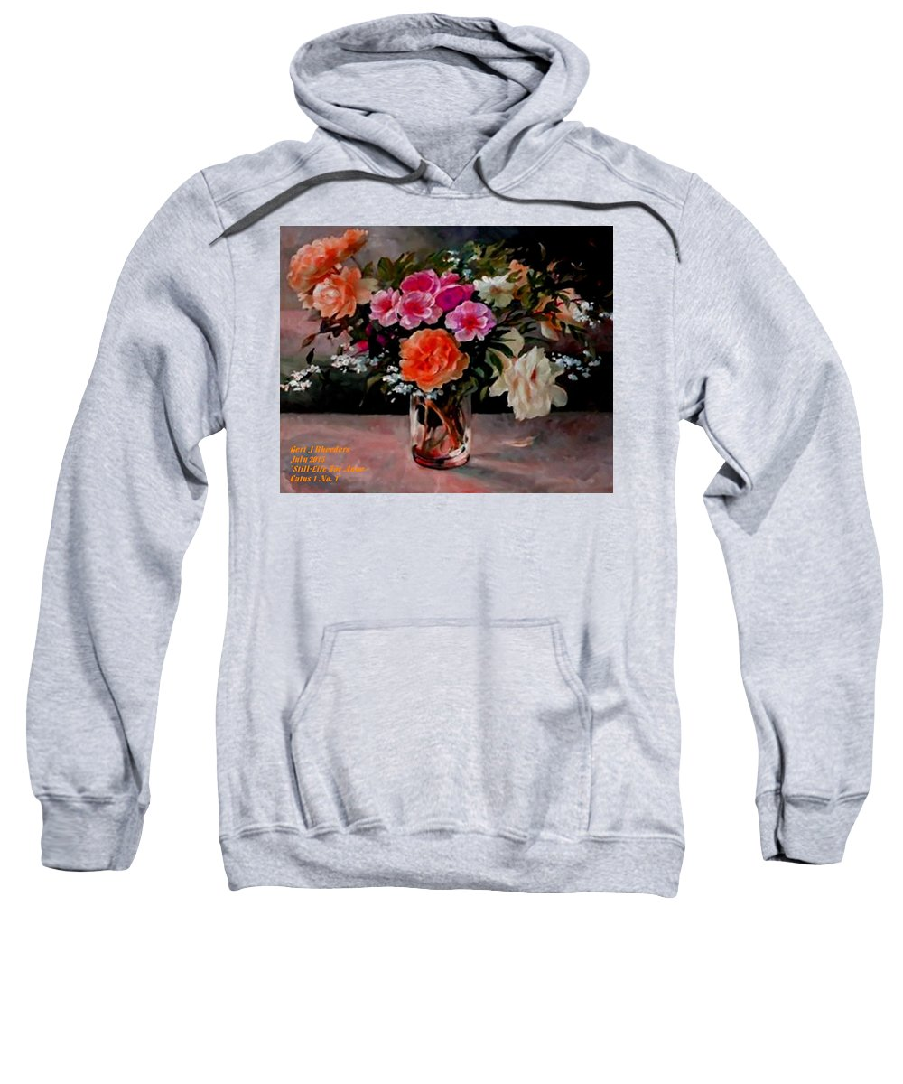 Announcement Sweatshirt featuring the painting Still-life For Anne Catus 1 No. 1 H A by Gert J Rheeders