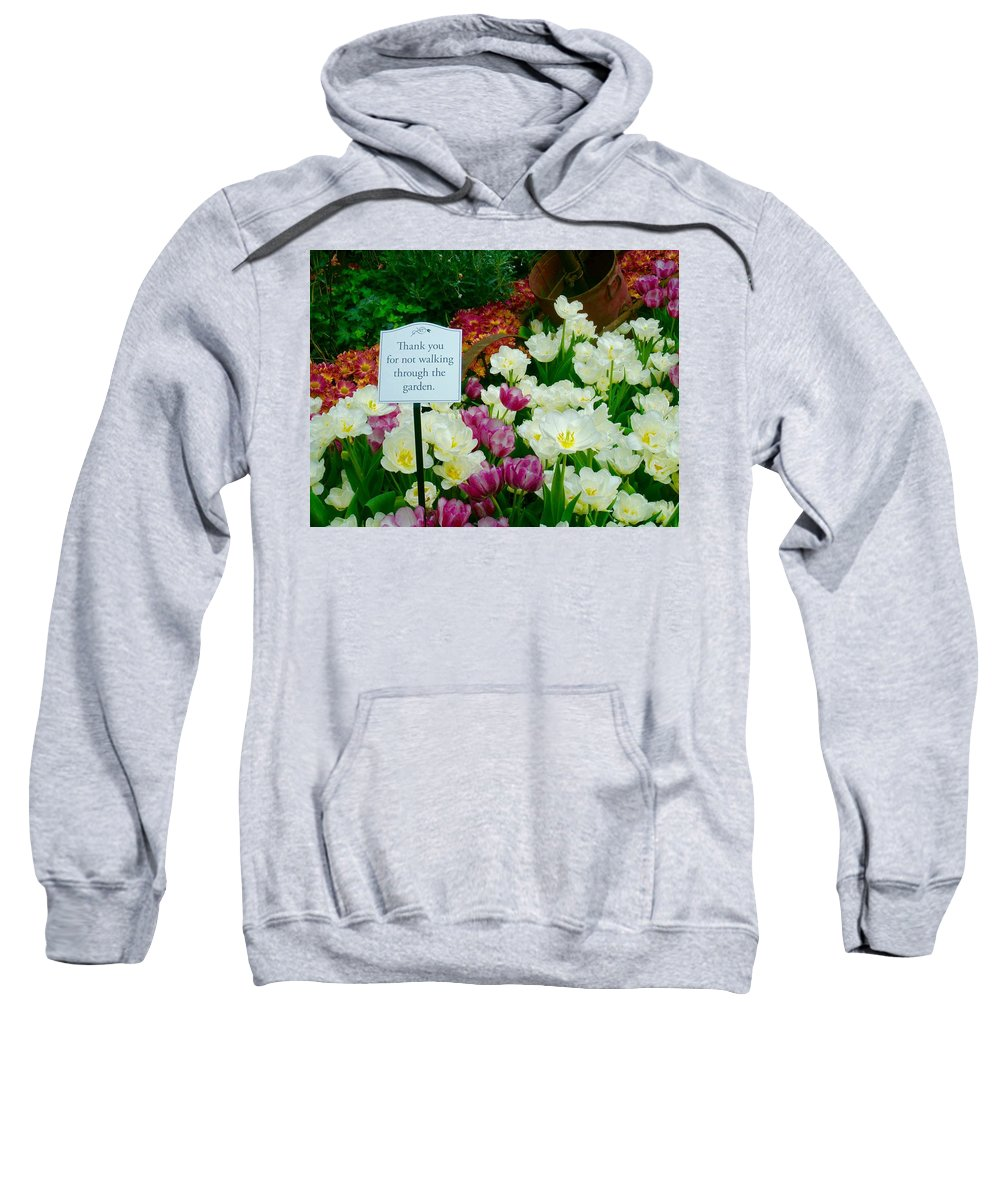 Sweatshirt featuring the photograph Thank You For Not Walking Thru The Garden by Jacqueline Manos