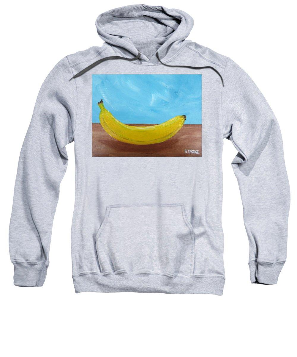 Banana Sweatshirt featuring the painting The Banana by Richard Drake