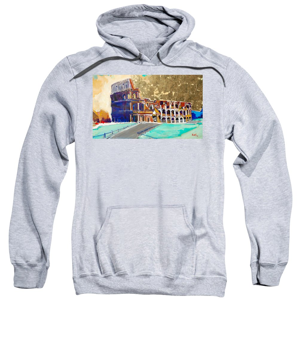 Colosseum Sweatshirt featuring the painting The Colosseum by Kurt Hausmann