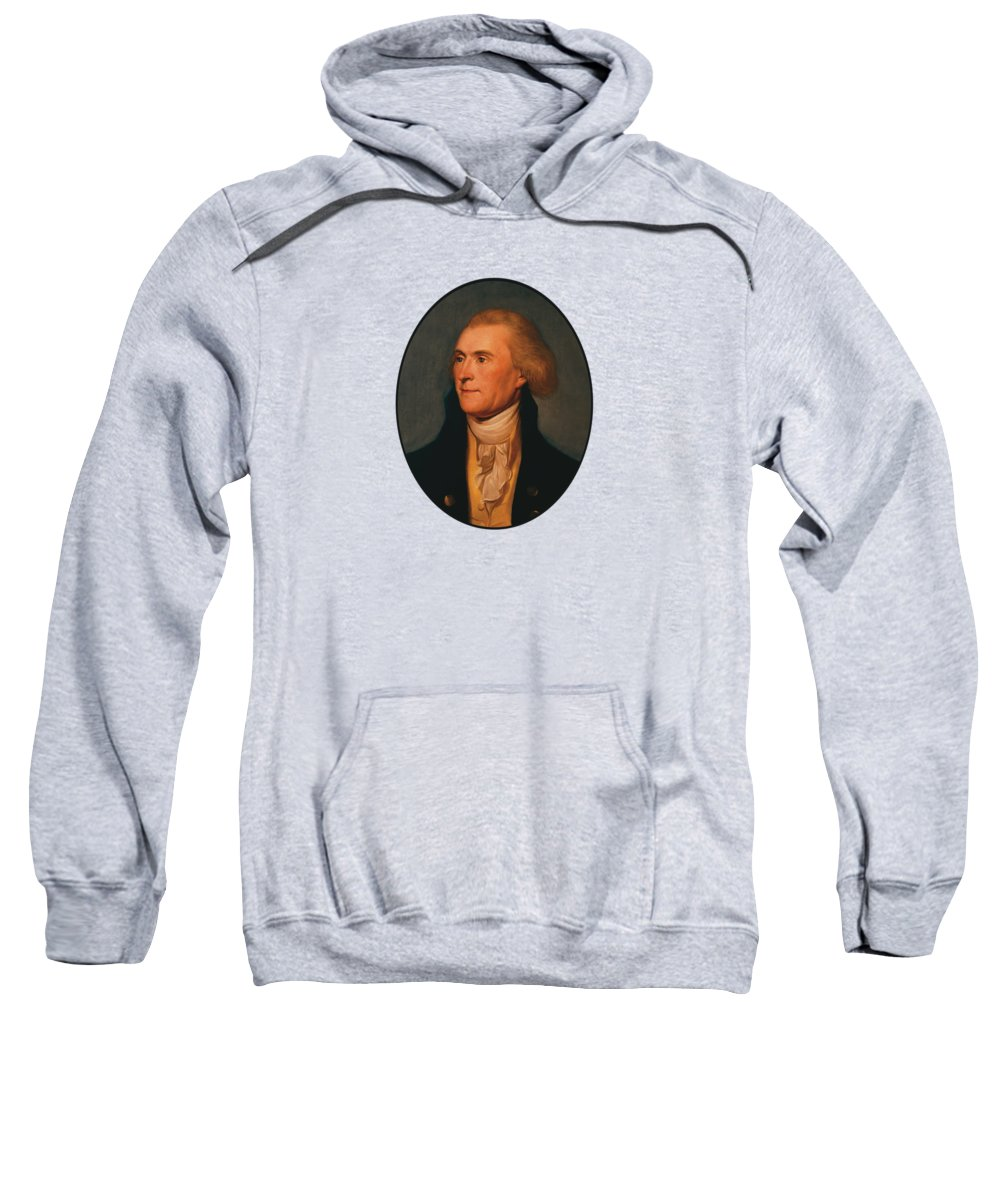 Thomas Jefferson Sweatshirt featuring the painting Thomas Jefferson by War Is Hell Store