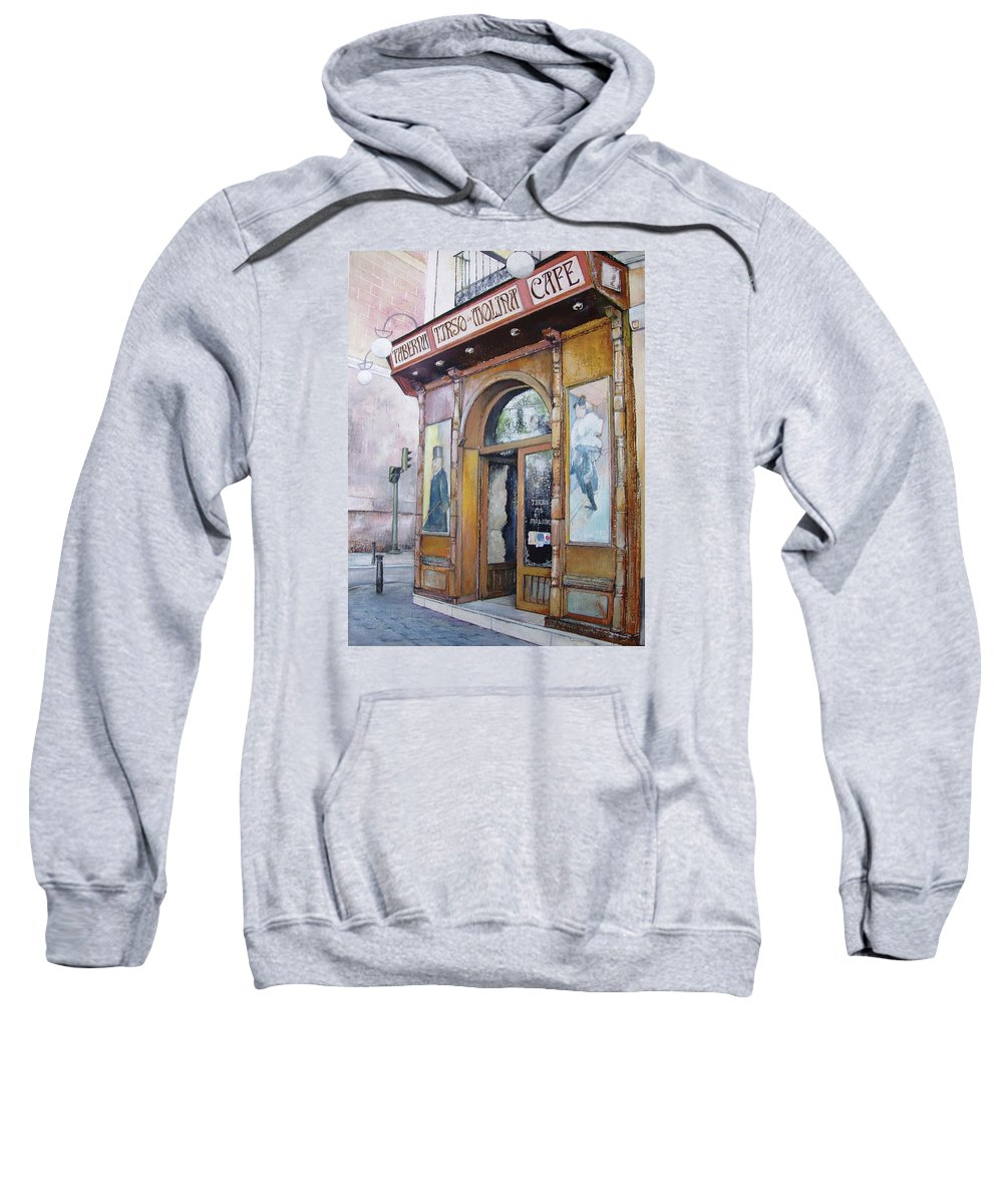 Tirso Sweatshirt featuring the painting Tirso De Molina Old Tavern by Tomas Castano