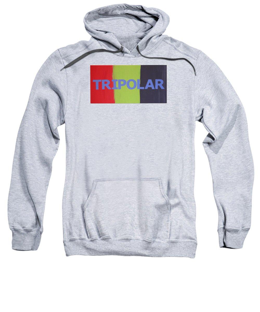 Life Sweatshirt featuring the painting Tripolar by Jonathan Perlstein