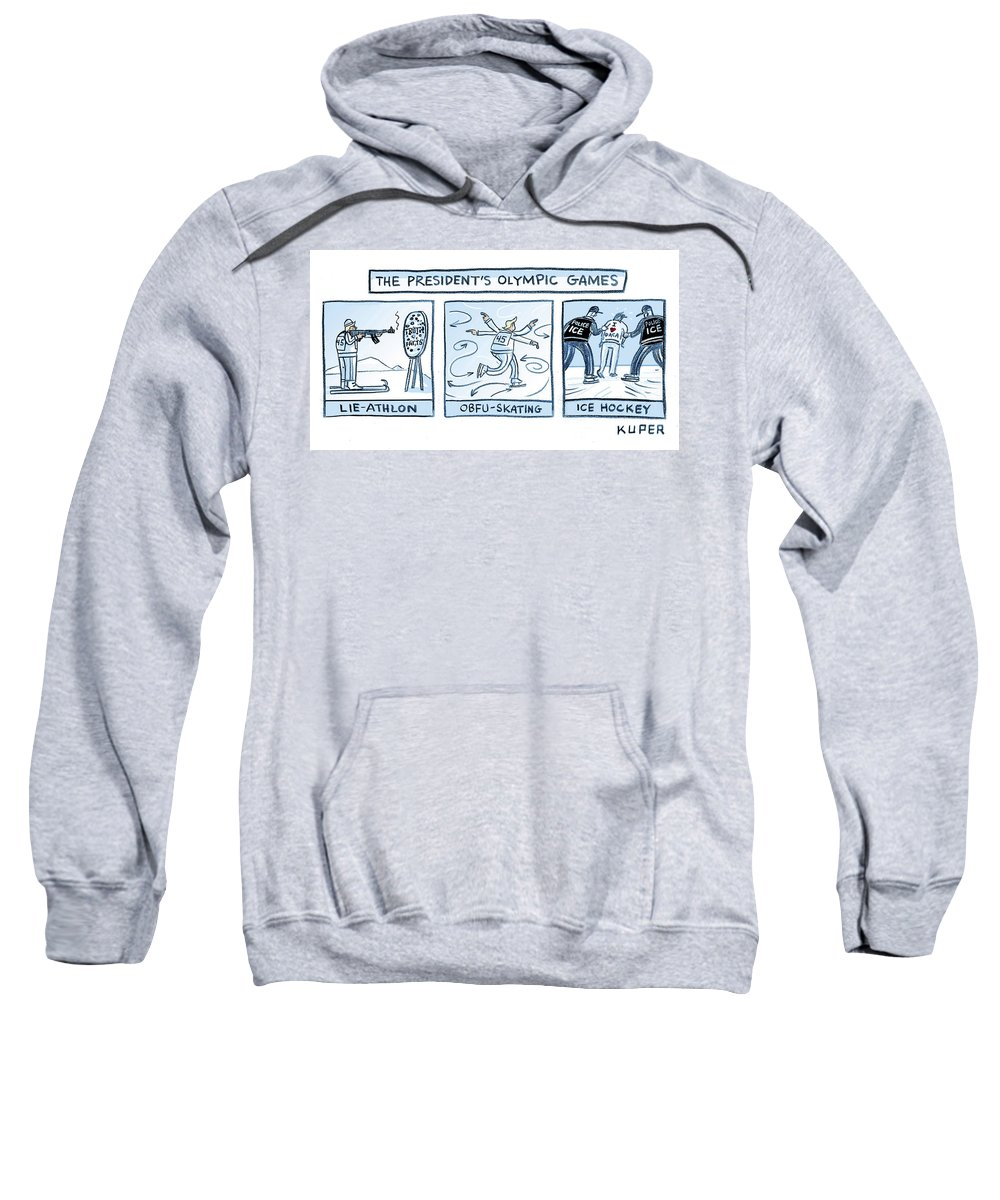 The President's Olympic Games Sweatshirt featuring the drawing Trump Olympic Games by Peter Kuper