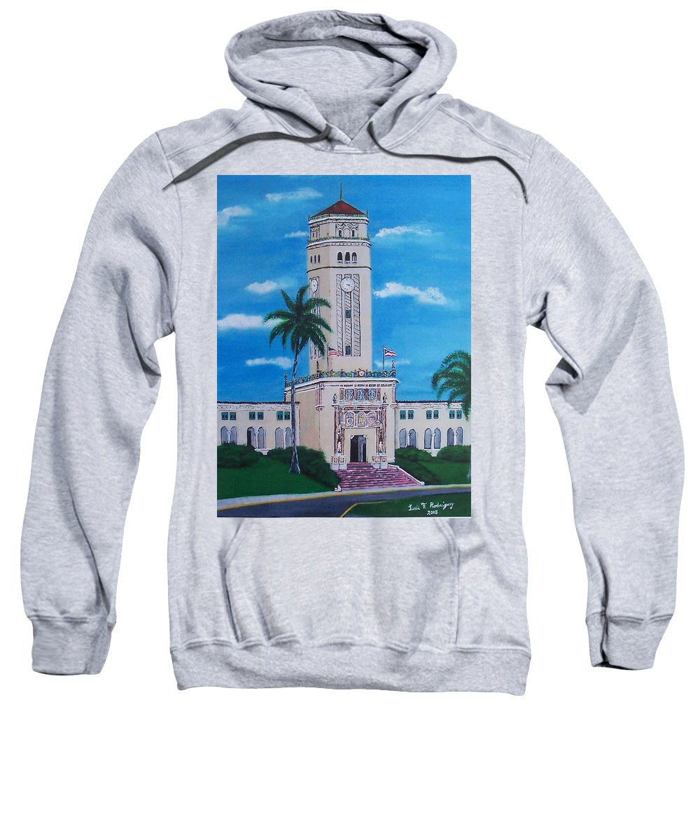 Rio Piedras Sweatshirt featuring the painting University Of Puerto Rico Tower by Luis F Rodriguez