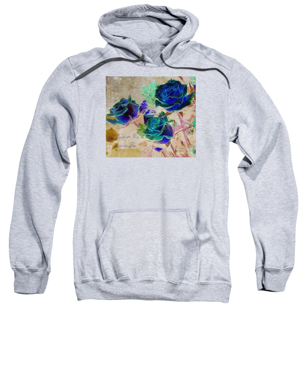 Floral Art Sweatshirt featuring the photograph Violets Are Red- Roses Are Blue by Patricia Griffin Brett