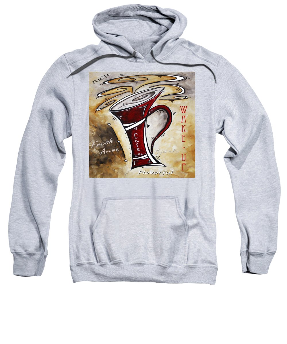 Original Sweatshirt featuring the painting Wake Up Call Original Painting Madart by Megan Duncanson