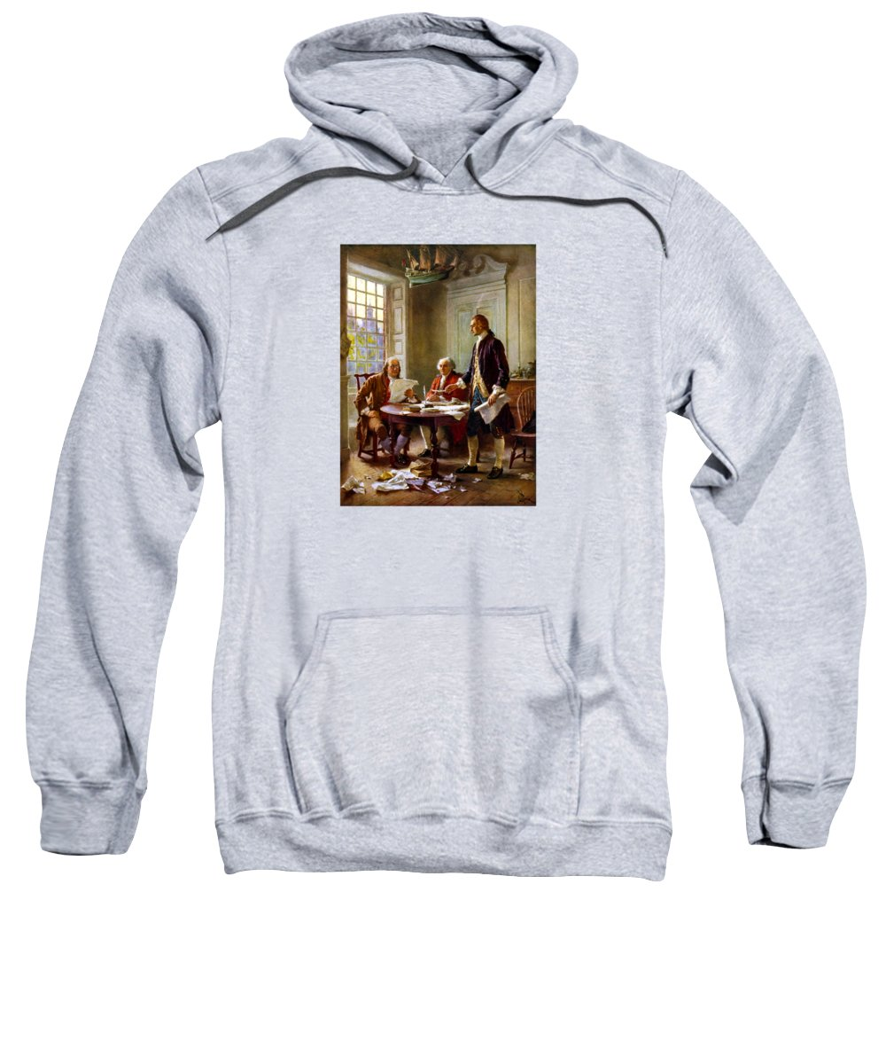 Declaration Of Independence Sweatshirt featuring the painting Writing The Declaration Of Independence by War Is Hell Store