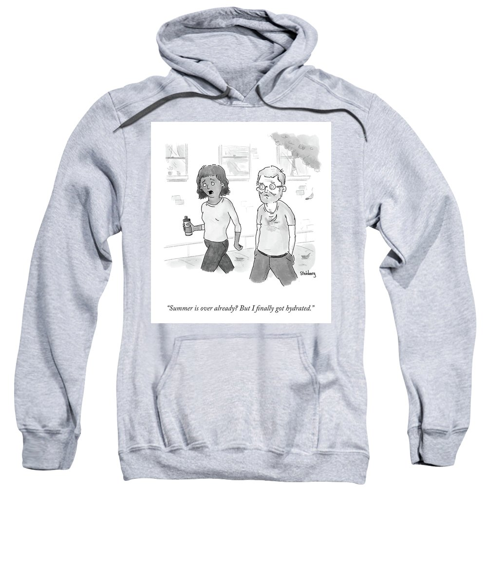 Summer Is Over Already? But I Finally Got Hydrated. Sweatshirt featuring the drawing Summer Is Over Already? by Avi Steinberg