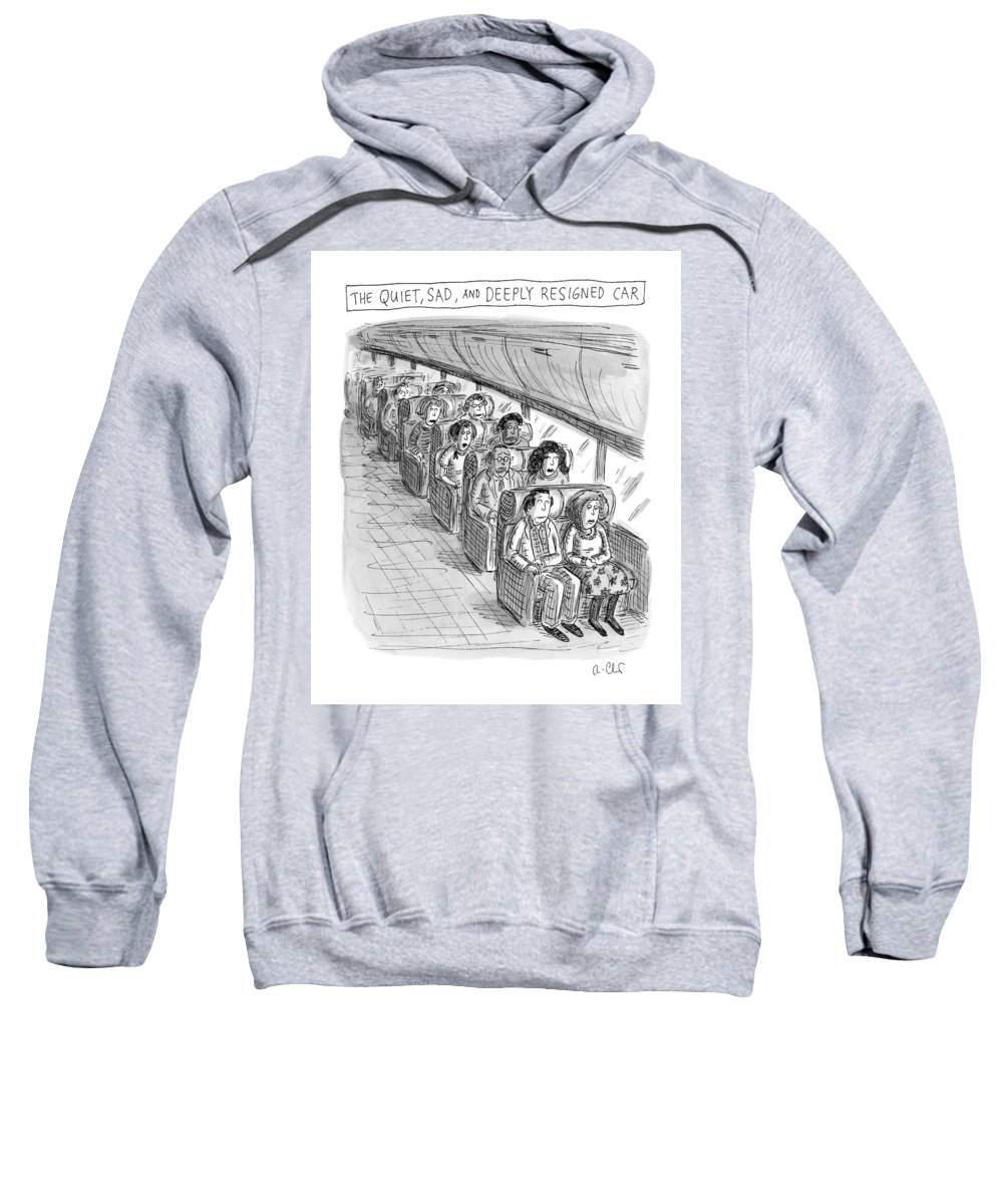 Captionless Sweatshirt featuring the drawing The Quiet, Sad, and Deeply Resigned Car by Roz Chast