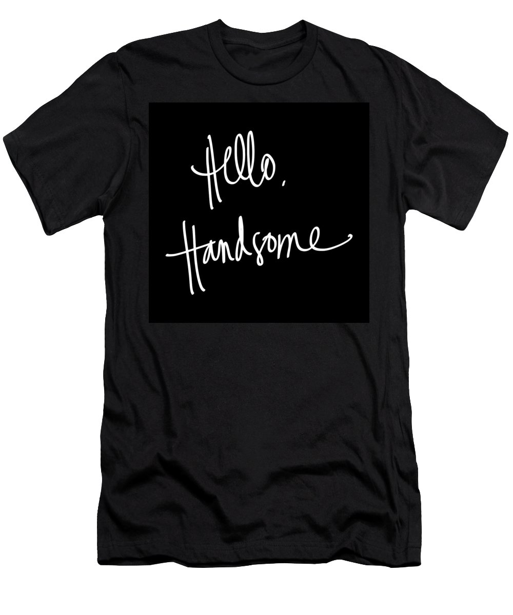 Hello T-Shirt featuring the digital art Hello Handsome by South Social Studio