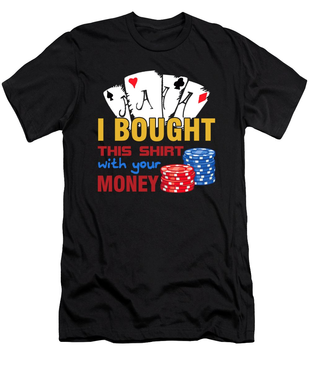 Poker Men's T-Shirt (Athletic Fit) featuring the digital art Bought This Shirt With Your Poker Money by Passion Loft