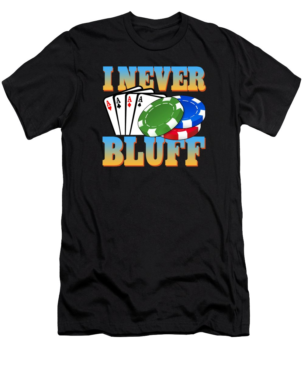 Poker Men's T-Shirt (Athletic Fit) featuring the digital art I Never Bluff Poker Player Gambling Gift by Passion Loft