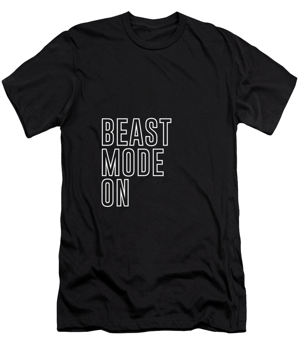 Beast Mode On T-Shirt featuring the mixed media Beast Mode On - Gym Quotes - Minimalist Print - Typography - Quote Poster by Studio Grafiikka